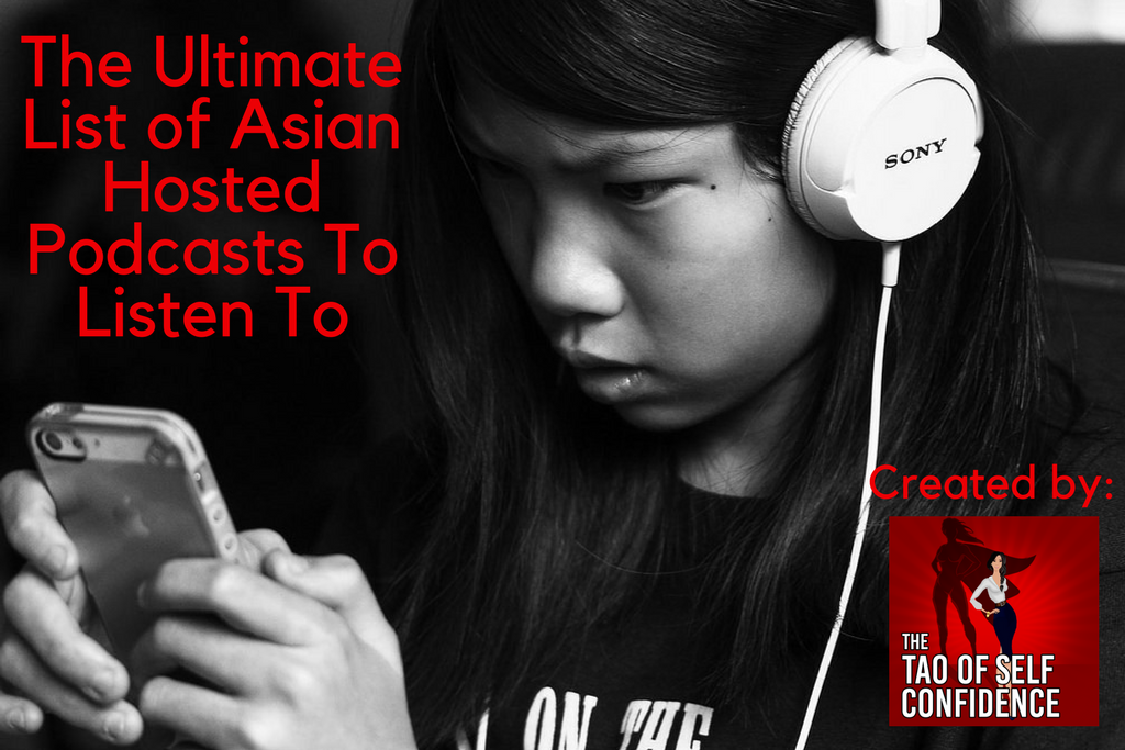 The Ultimate List of Asian Hosted Podcasts To Listen To